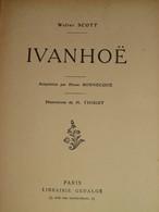 106 / LIVRE / IVANHOE De Walter SCOTT - 1924 - 277 Pages - Libros, Revistas, Cómics