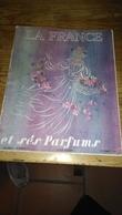 LA FRANCE ET SES PARFUMS,,,,, N°  PRESTIGE,,,1957,,,  TOUT CE QUI FAIT L'INDUSTRIE DU PARFUM,,,,,  MAJESTUEUX FLACON_ - Magazines