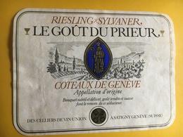 6529 - Riesling X Sylvaner Le Goût Du Prieur Côteaux De Genève Suisse - Etiquettes