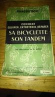 COMMENT EQUIPER, ENTRETENIR, REPARER  Sa BICYCLETTE , Son  TANDEM Par FRANCOIS  TOCHE,,,, 1942,,,,, - Ciclismo