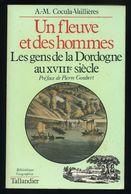 Un Fleuve Et De Hommes Les Gens De La Dordogne Cocula 1981 Gabarres, Flottages, Batellerie, Saumon Bergerac, Tuillieres - Aquitaine