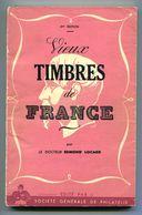 Dr EDMOND LOCARD - VIEUX TIMBRES DE FRANCE - 2ème EDITION 1943 - BROCHE 145 PAGES - BON ETAT - Philatelie Und Postgeschichte