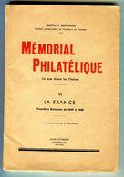GUSTAVE BERTRAND MEMORIAL PHILATELIQUE VI LA FRANCE  - BROCHE 159 PAGES - BON ETAT - Philatélie Et Histoire Postale