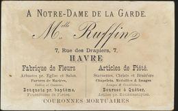 CHROMO * FABRIQUE DE FLEURS * M. RUFFIN * A NOTRE DAME DE LA GARDE * RUE DES DRAPIERS  * HAVRE * COURONNES MORTUAIRES * - Mons
