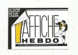 Autocollant , LE GUIDE GRATUIT DE VOS LOISIRS , Affiche Hebdo , POITIERS , Vienne - Aufkleber
