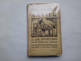 Xavier Ou Les Entretiens Sur La Grammaire Française De Abel Hermant 1924 - Books, Magazines, Comics