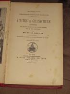 046 / LIVRE / VISITES A GRAND'MERE - 1909 - 253 Pages - Libros, Revistas, Cómics
