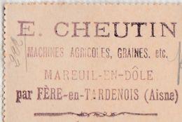 Carte Lettre Commerciale 1906 / Entier / E. CHEUTIN / Machines Agricoles / 02 Mareuil En Dôle / Fère En Tardenois /Aisne - Maps