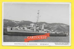 Navire Guerre MARINE FRANCAISE - DESTROYER D'ESCORTE SOMALI ( Coin Marqué ) - Guerre