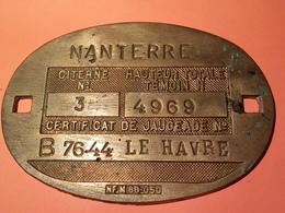 ANCIENNE PLAQUE DE JAUGEAGE EN LAITON NANTERRE LE HAVRE à Datée Non Nettoyé VOIR PHOTOS - Bronzes
