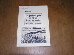 LES PREMIERS JOURS DE LA VIE DE NOS PRISONNIERS Heynen G Régionalisme Guerre 40 45 Mai - Juin 40 Invasion Belgique - Belgium