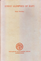 INDIA - VERY VERY RARE BOOK ON MAHATMA GANDHI - STRAY GLIMPSES OF BAPU BY KAKA KALEKAR - Books, Magazines, Comics