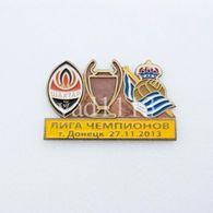 Badge Pin: UEFA Champions League 2013-14 Shakhtar Donetsk Ukraine -  Real Sociedad Spain - Football