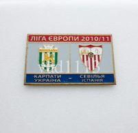 Badge Pin:  UEFA Europa League 2010-11  Karpaty Lviv - Sevilla Spain - Football