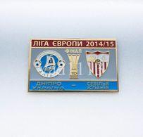 Badge Pin:  UEFA Europa League FINAL 2014-15 FC Dnipro Ukraine  - Sevilla Spain - Football
