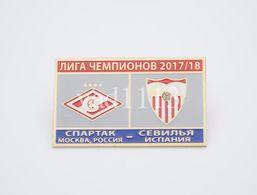 Badge Pin: UEFA Champions League 2017-18  Spartak Moscow Russia - Sevilla Spain - Football