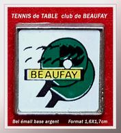 SUPER PIN'S TENNIS De TABLE : Club De BEAUFAY (Sarthe), Base émail Argent, Clou Serti, Format 1,6X1,7cm - Table Tennis