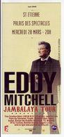 - Flyer - Eddy Mitchell - Palais Des Spectacles De St Etienne - - Musique & Instruments