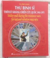 Vietnam Viet Nam Philately Book With Author's Signature : Soldier Mails Of North Vietnam (1945-1975) - Brand New - Books, Magazines, Comics