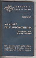 A.C.I. MANUALE DELL'AUTOMOBILISTA VOLUME 2° AUTOMOBILE CON MOTORE A SCOPPIO 1954 - - Motori