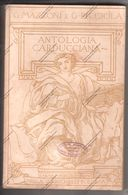 ANTOLOGIA CARDUCCIANA DI G. MAZZONI E G. PICCIOLA 1951 - POESIE E PROSE N° 3968 - - Books, Magazines, Comics