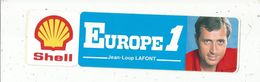 Autocollant , Radio & Télévision,   EUROPE 1 ,  SHELL , Jean Loup LAFONT - Autocollants