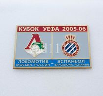 Badge Pin: UEFA Cup 2005-06 Lokomotiv Moskva Russia - RCD Espanyol Spain - Football