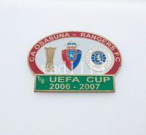 Badge Pin: UEFA Cup 2006-07 CA Osasuna Spain - Rangers FC Glasgow Scotland - Football