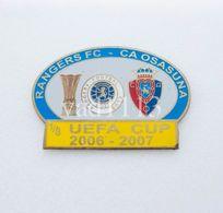 Badge Pin: UEFA Cup 2006-07  Rangers FC Glasgow Scotland  - CA Osasuna Spain - Football