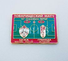 Badge Pin: Friendly Match 2015 FC CSKA Moscow Russia - Granada CF  Spain - Football