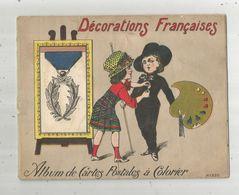 Album De Cartes Postales à Colorier , DECORATIONS FRANCAISES , N° 326 , 10 Pages, 4 Scans, Frais Fr : 1.95 E - Cartoline Con Meccanismi