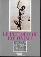 LE PITTORICHE COLONIALI - EDIZIONE POSTE ITALIANE 1995 - COME NUOVO - Colonie E Uffici All'estero