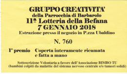 BIGLIETTO LOTTERIA PARROCCHIA DI BARBAROLO LOIANO 2018 BEFANA - Biglietti Della Lotteria