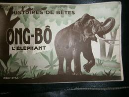 ANCIEN LIVRE JUNIOR ANNEE 1931  HISTOIRES DE BETES  ONG-BO L ELEPHANT - Books, Magazines, Comics