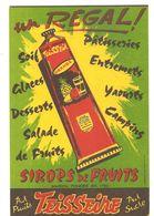 Buvard TEISSEIRE Un Régal Sirop De Fruits TEISSEIRE Pur Fruits Pur Suc - Softdrinks
