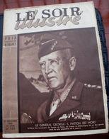 LE SOIR ILLUSTRE N° 705 Du 27 Décembre 1945  Le Général George S PATTON Est Mort - Boeken, Tijdschriften, Stripverhalen