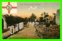 ST GEORGES, BERMUDA - QUEEN STREET -  FLAG OF THE CITY -  PUB. BY R. O. CLIFFORD - - Bermuda