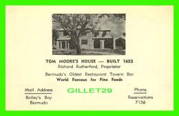 BAILEY'S BAY, BERMUDA - TOM MOORE'S HOUSE - RICHARD RUTHERFORD, PROPRIETOR - - Bermudes