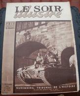 LE SOIR ILLUSTRE 702 Du 6 Décembre 1945  Nuremberg Tribunal De L'histoire. Des Tanks Alliés Gardent Le Palais De Justice - Books, Magazines, Comics