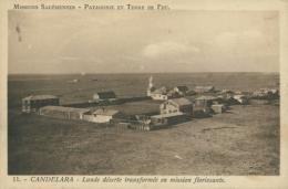 ARGENTINE  CANDELARA    /  Patagonie Et Terre De Feu  Lande Déserte Transformée En Mission Florissante / - Argentina