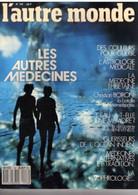 Revue L AUTRE MONDE N° 116 LES AUTRES MEDECINES (  Etat: TTB) - Année: 1980/90 - Medicine & Health