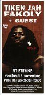 - Flyer - Tiken Jah Fakoly - Palais Des Spectacles De St Etienne - - Music & Instruments