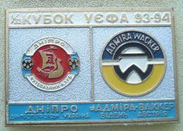 Badge Pin: UEFA Cup 1993-94 Dnipro Dnipropetrovsk Ukraine -  FC Admira Wacker Mödling Austria - Football