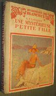 BIBLIOTHEQUE BLANCHE : Une Mystérieuse Petite Fille //M.T. Latzarus - Ill. André Pécoud - 1938 - Books, Magazines, Comics