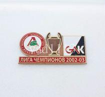 Badge Pin: UEFA Champions League 2002-03  Lokomotiv Moscow Russia - Grazer AK Austria - Football