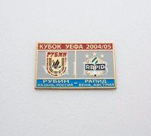 Badge Pin:  UEFA CUP 2004 - 2005  Rubin Kazan Russia - SK Rapid Wien  Austria - Football