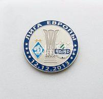Badge Pin:  UEFA Europa League 2013-14 Dynamo Kyev Ukraine - SK Rapid Wien Austria - Football