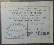 Billet / Ticket De Train - Cinquantième Pélerinage A Notre-Dame De Lourdes - Train De Nîmes - Cachet 1930 - Treni