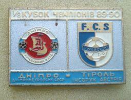 Badge Pin: European Champion Clubs' Cup 1975-76 Dnipro Dnipropetrovsk Ukraine - Swarovski Tirol Innsbruck Austria - Football