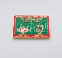 Badge Pin: Friendly Match 2015 FC Spartak Moscow Russia - FC Wacker Innsbruck Austria - Football